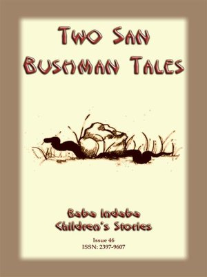 cover image of TWO BUSHMEN TALES--How the Coming of a Snake Announces a Death in the Family PLUS the Resurrection of the Ostrich